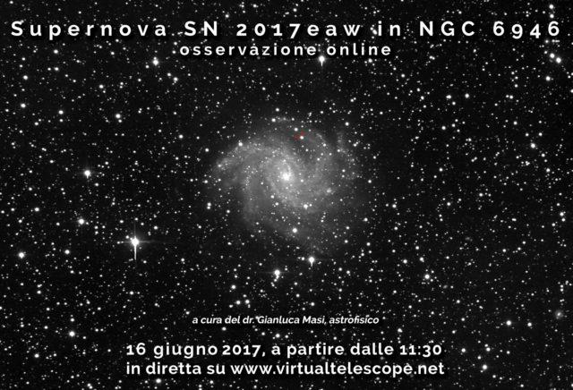 Supernova SN 2017eaw in NGC 6946: osservazione in diretta - 16 giugno 2017